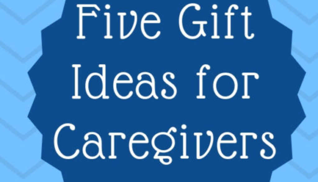 """Dark blue and light blue graphic with the text """"Five Gift Ideas for Caregivers"""""""