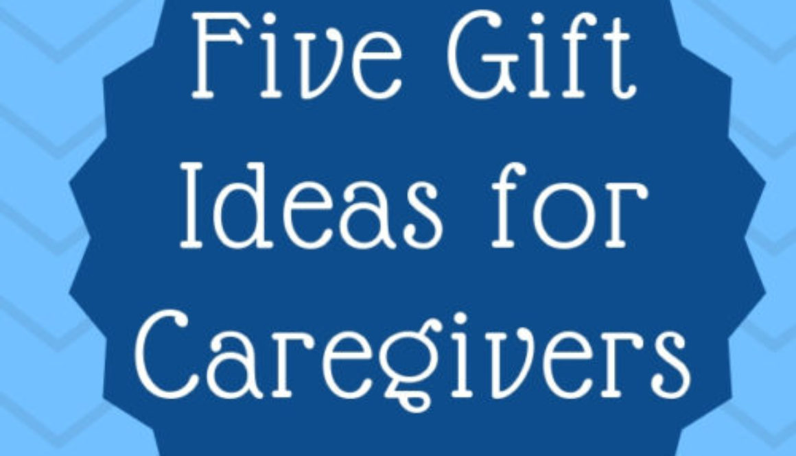 Dark Blue And Light Graphic With The Text Five Gift Ideas For Caregivers