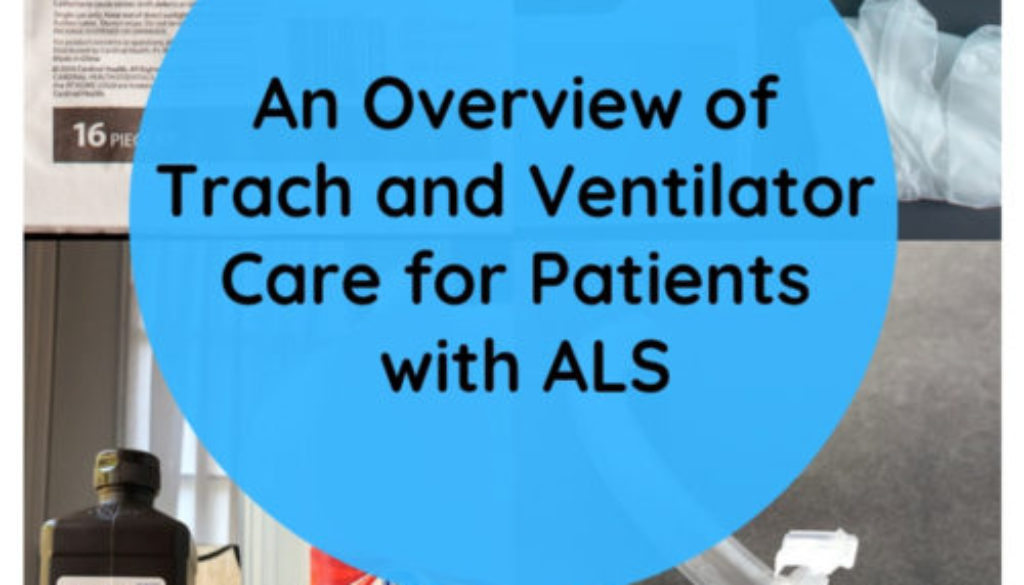 An overview of trach and ventilator care for patients with ALS