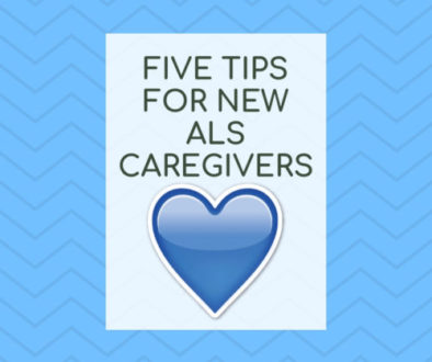 Five Tips for New ALS Caregivers